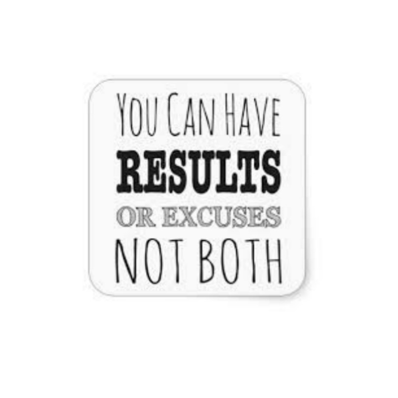 Results — Not Excuses