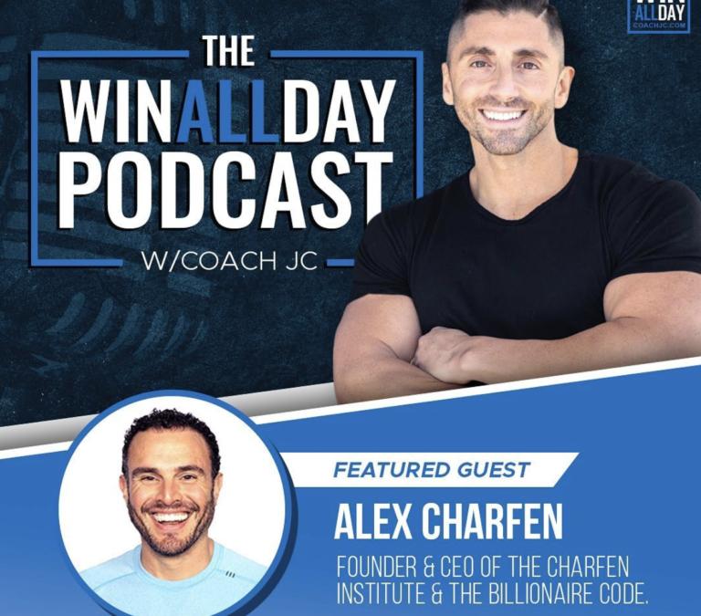 WIN ALL DAY w/Alex Charfen