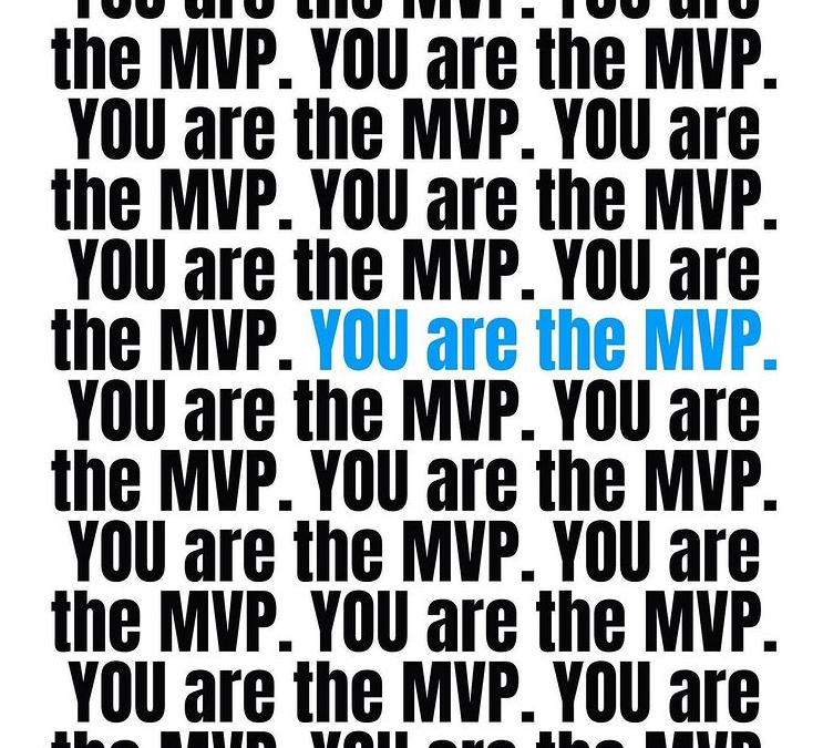 YOU ARE THE MVP