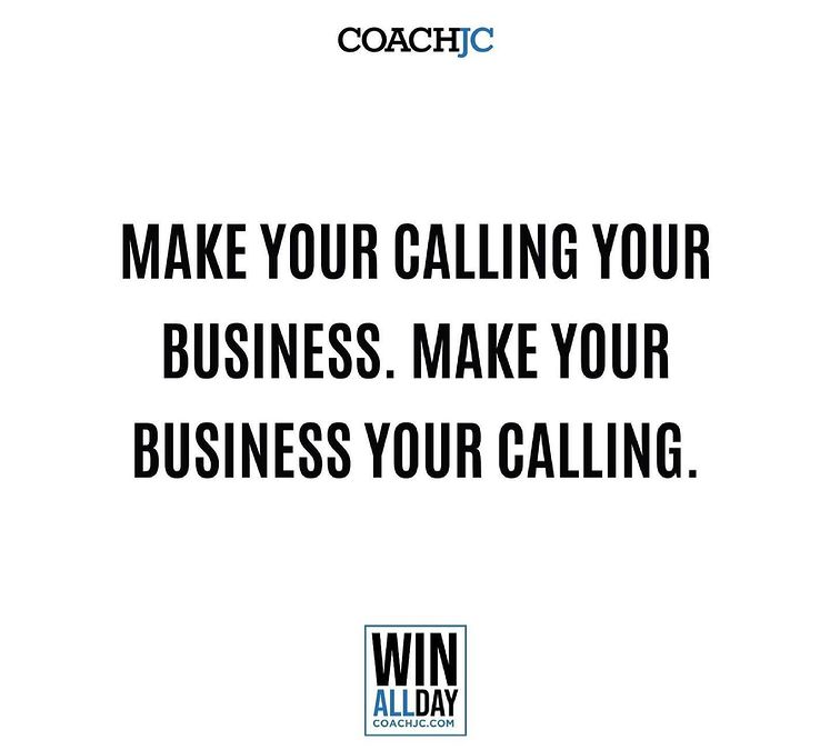 MAKE YOUR CALLING YOUR BUSINESS